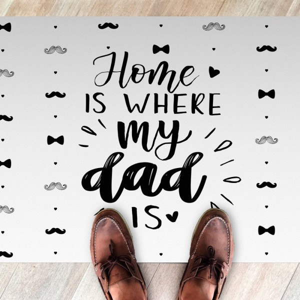 Alfombra vinilica Home is where my dad is